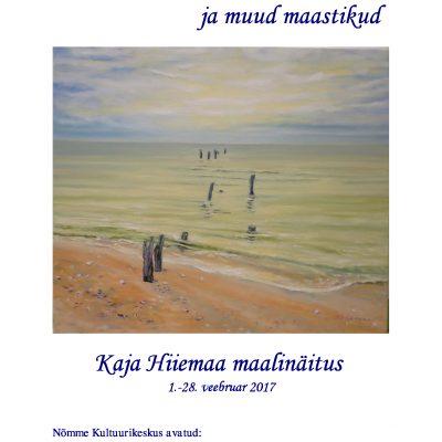 """Kaja Hiiemaa maalinäitus """"Merevaigumeri ja muud maastikud"""""""
