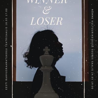 """Nõmme Kultuurikeskuse draamastuudio etendus: Luts Hübner """"Winner & Loser"""""""