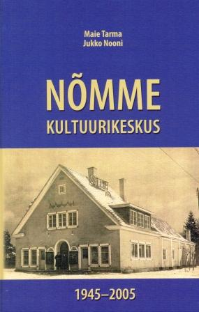 """Raamat """"Nõmme Kultuurikeskus 1945-2005"""""""
