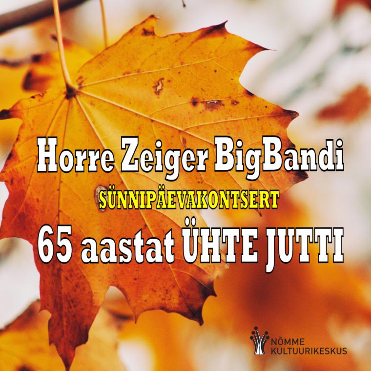 Horre Zeiger BigBand – 65 aastat ühtejutti